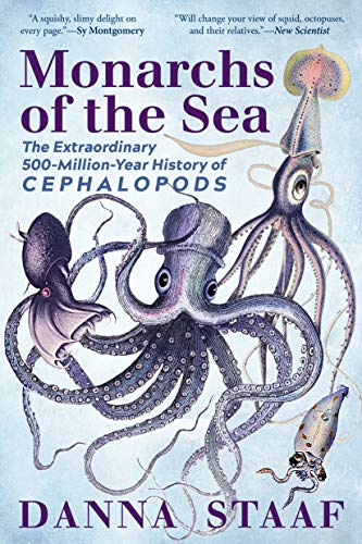 Book Cover: Monarchs of the Sea: The Extraordinary 500-Million-Year History of Cephalopods