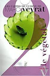 Les cartes de cuisine de Marc Veyrat, Tome 2 : Le végétal