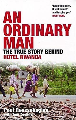 An Ordinary Man: The True Story Behind Hotel Rwanda: Amazon.es: Paul Rusesabagina: Libros en idiomas extranjeros