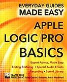 Apple Logic Pro Basics: Expert Advice, Made Easy (Everyday Guides Made Easy)