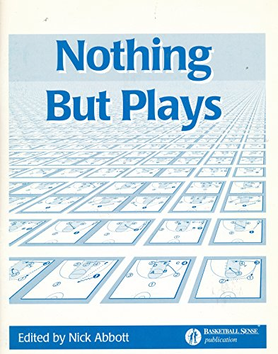 Book cover from Nothing but plays (1999 Basketball Sense Paperback Edition) by Nick Abbott