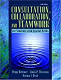 Consultation, Collaboration, and Teamwork for Students with Special Needs (5th Edition)