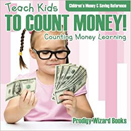 Teach Kids To Count Money! - Counting Money Learning : Children's ...