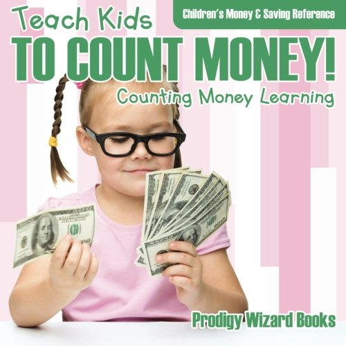 Teach Kids To Count Money! - Counting Money Learning : Children's Money & Saving Reference