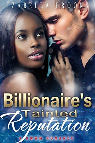 Billionaire's Tainted Reputation (A BWWM Romance)