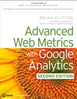 Advanced Web Metrics with Google Analytics, 2nd Edition Front Cover