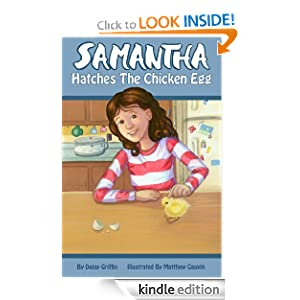 Samantha Hatches the Chicken Egg (Samantha Series of Chapter Books) Daisy Griffin and Matthew Gauvin