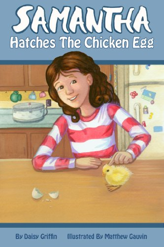 Samantha Hatches the Chicken Egg (Samantha Series of Chapter Books Book 2) by [Griffin, Daisy]