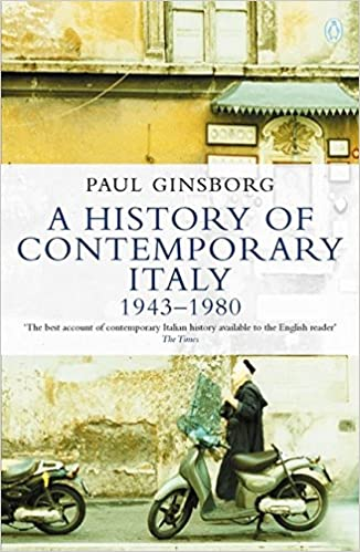 A history of contemporary italy society and politics 1943 1980 a history of contemporary italy society and politics 1943 1980 penguin history amazon paul ginsborg 9780140124965 books fandeluxe Image collections