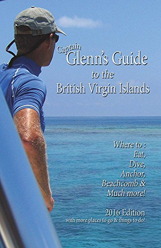 Glenn's Guide to the British Virgin Islands, 2016 Edition