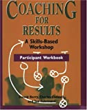 Coaching for Results : A Skills-Based Workshop, Berry, Donna, 0874253187