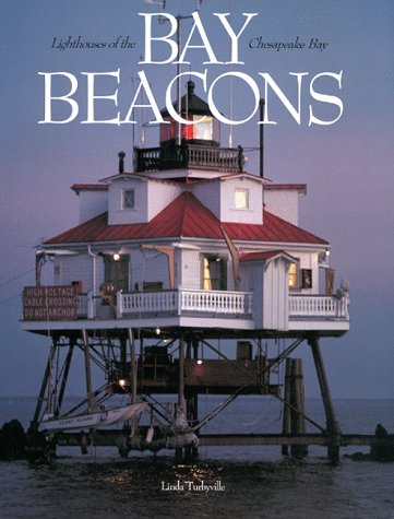 Bay Beacons: Lighthouses of the Chesapeake Bay