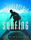 The Encyclopedia of Surfing, Matt Warshaw, 0151005796