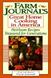 Farm Journals Great Home Cooking in America: Heirloom Recipes Treasured for Generations