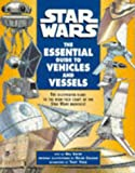 Star Wars:Ess. Guide To Vehicles: Essential Guide to Vehicles and Vessels