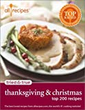 img - for Thanksgiving & Christmas: Top 200 Recipes (Allrecipes Tried & True) book / textbook / text book