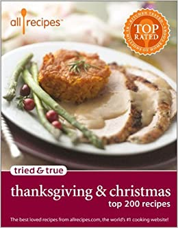 Thanksgiving christmas top 200 recipes allrecipes tried true thanksgiving christmas top 200 recipes allrecipes tried true allrecipes 0824395102169 amazon books forumfinder Images