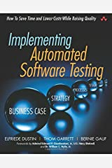 Implementing Automated Software Testing: How to Save Time and Lower Costs While Raising Quality: How to Save Time and Lower Costs While Raising Quality Paperback