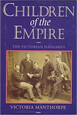 Children of the Empire: The Victorian Haggards