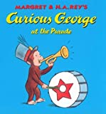 Curious George at the Parade, Margret Rey and H. A. Rey, 0395978459