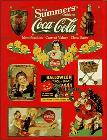 ONLINE B.J. Summers Guide To Coca-Cola: Identifications, Current Values, Circa Dates. making India quality situado puertos advies