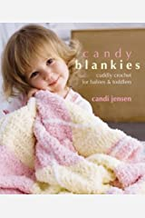 Candy Blankies: Cuddly Crochet for Babies & Toddlers Paperback