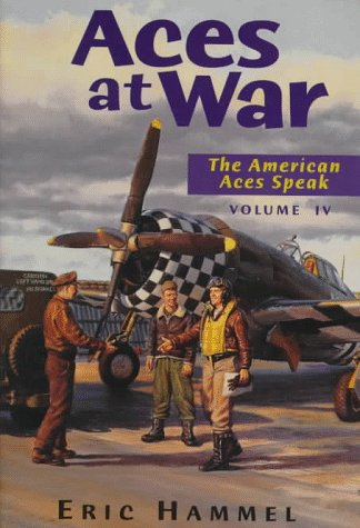 Aces at War (American Aces Speak/Eric Hammel, Vol 4) by Pacifica Pr