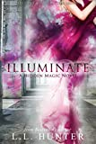 Illuminate (Hidden Magic Book 2)