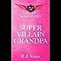 Super Villain Grandpa (Cape High Series Book 15)