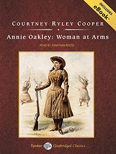 Download Annie Oakley: Woman at Arms (Tantor Unabridged Classics) ebook