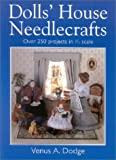 Doll's House Needlecrafts: Over 250 Projects in 1/12 Scale
