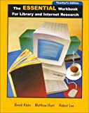 The Essential Workbook for Library and Internet Research, Klein and Lee, Rachel, 0072297050