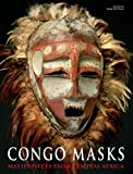 Congo Masks: Masterpieces from Central Africa