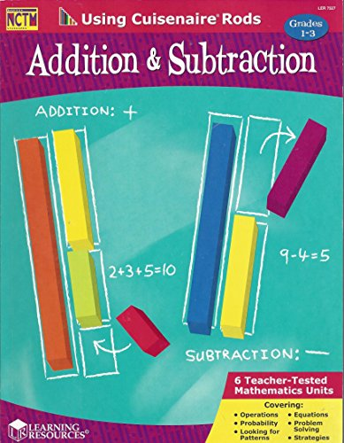 Using Cuisenaire Rods: Addition & Subtraction, Grades 1-3