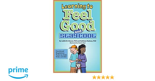 Emotional Regulation For Kids With Adhd >> Learning To Feel Good And Stay Cool Emotional Regulation Tools For