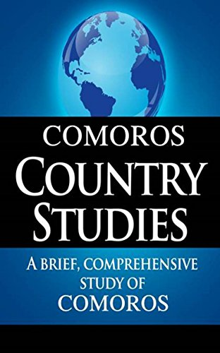 COMOROS Country Studies: A brief, comprehensive study of Comoros