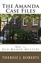 The Amanda Case Files: No. 1: Old Manor Mystery (Volume 1)