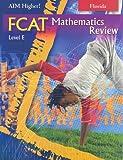 Florida Aim Higher!: FCAT Mathematics Review, Level E, Diane Perkins Castro and Mark Roop-Kharasch, 1581713894