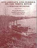 Steamboats and Ferries on the White River, Duane Huddleston and Sammie C. Rose, 1557285381
