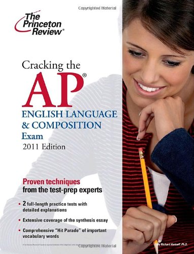 Cracking the AP English Language & Composition Exam, 2011 Edition (College Test Preparation)