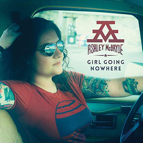 Ashley McBryde - Girl Going Nowhere (Vinyl) - Amazon.com Music