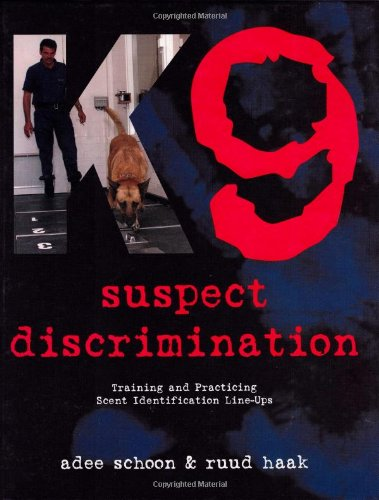 (K9 Suspect Discrimination: Training and Practicing Scent Identification Line-Ups)