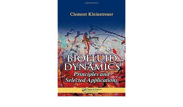 Biofluid Dynamics: Principles and Selected Applications