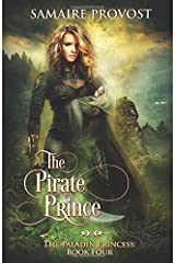 The Pirate Prince (The Paladin Princess) Paperback