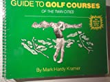 Guide to Golf Courses of the Twin Cities, Mark Kramer, 0931714370