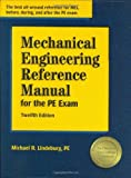 img - for Mechanical Engineering Reference Manual for the PE Exam, 12th Edition by Michael R Lindeburg (2006-06-01) book / textbook / text book