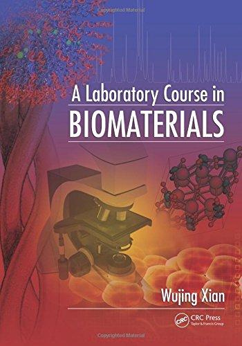 A Laboratory Course in Biomaterials (Laboratory Course In Biomaterials)