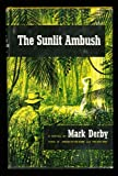 The Sunlit Ambush, Mark Derby, 067068421X