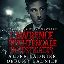 Lawrence Frightengale Investigates: Lawrence & Myrna Mysteries, Book 1 Audiobook by Debussy Ladnier, Aidee Ladnier Narrated by Kane Prestenback