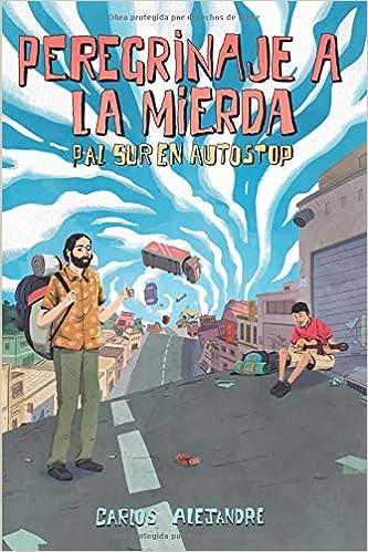 Peregrinaje a la Mierda: Pal Sur en Autostop: Amazon.es: Alejandre, Carlos: Libros